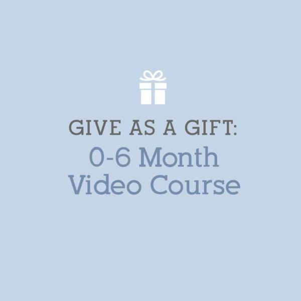 Gift: 0-6 Month Online Course