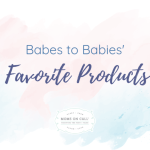 babes-to-babies-favorite-products